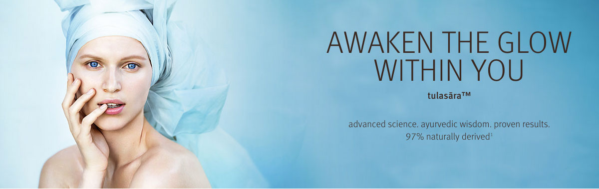 Awaken the glow within you AVEDA New Tulasara Skin Care
